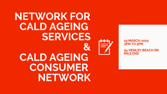 Combined Meeting: Network for CALD Ageing Services (NCAS) & CALD Ageing Consumer Network (CACN)