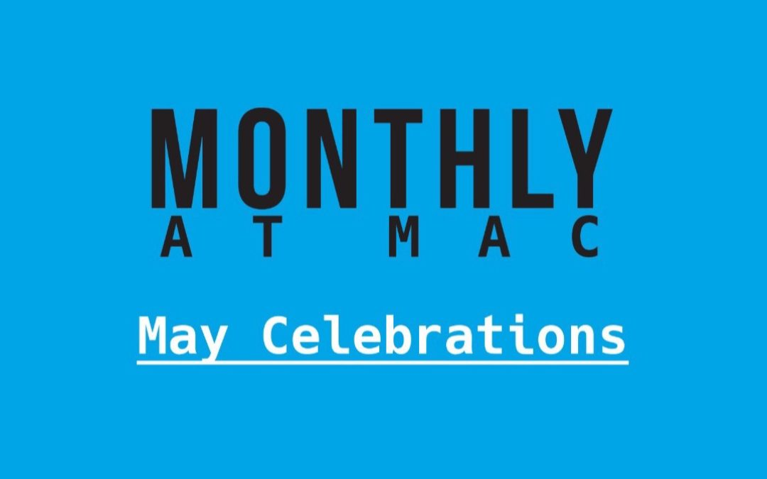 Monthly at MAC – June Celebrations
